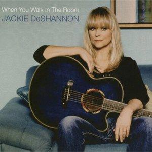 When Youwalk In The Room