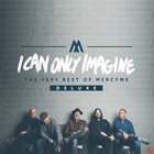 MercyMe - I Can Only Imagine - The Very Best Of Mercyme (Deluxe Edition)
