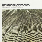 Groove Armada - If Everybody Looked The Same (CDS)