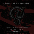 Bullet For My Valentine - Live From Brixton: Chapter Two, Night Two, Performing The Poison In Its Entirety