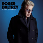 Roger Daltrey - Roger Daltrey As Long As I Have You
