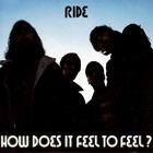 Ride - How Does It Feel To Feel? (EP)
