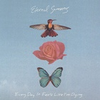 Eternal Summers - Every Day It Feels Like I'm Dying...