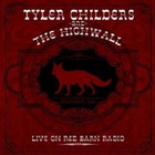 Tyler Childers - Live At Red Barn Radio (With The Highwall)