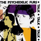 The Psychedelic Furs - Talk Talk Talk (Remastered 2002)