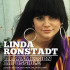Linda Ronstadt - Transmission Impossible CD3