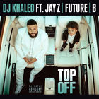 DJ Khaled - Top Off (CDS)