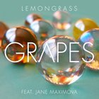 Lemongrass - Grapes (Feat. Jane Maximova) (EP)