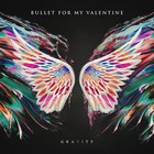 Bullet For My Valentine - Gravity