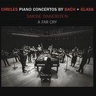 Circles - Piano Concertos By Bach + Glass