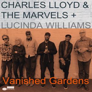 Vanished Gardens (& Lucinda Williams)