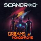 Scandroid - Dreams In Monochrome