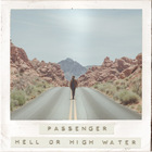 Passenger - Hell Or High Water (CDS)