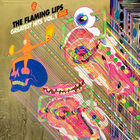 The Flaming Lips - Greatest Hits, Vol. 1 (Deluxe Edition)