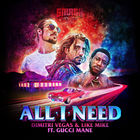 All I Need (With Like Mike, Gucci Mane, Dimitri Vegas & Like Mike) (CDS)