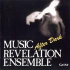 Music Revelation Ensemble - After Dark