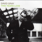 David Gray - This Years Love (MCD)