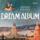 Stephen Hough - Stephen Hough's Dream Album
