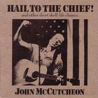 John McCutcheon - Hail To The Chief! And Other Short Shelf-Life Classics
