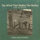 John McCutcheon - The Wind That Shakes The Barley (Vinyl)