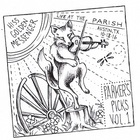 Parker's Picks Vol. 1. Live At The Parish, Austin, Tx 10-18-2016