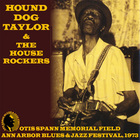 Hound Dog Taylor - Ann Arbor Blues Festival, 1973 (Vinyl)