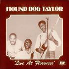 Hound Dog Taylor - Live At Florence's (Vinyl)