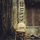 John McCutcheon - 22 Days
