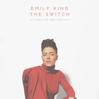 Emily King - The Switch (Deluxe Edition)