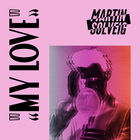 Martin Solveig - My Love (CDS)
