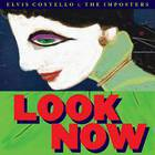 Elvis Costello & The Imposters - Look Now