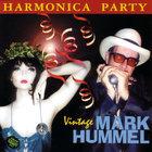 Mark Hummel - Harmonica Party