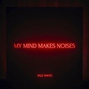 My Mind Makes Noises