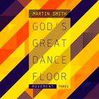 God's Great Dance Floor: Movement Three