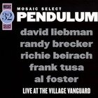 Pendulum: Live At The Village Vanguard (With Randy Brecker) CD1
