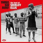 Three Six Nine! The Best Of Shirley Ellis