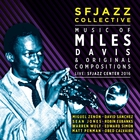 Sfjazz Collective - Music Of Miles Davis & Original Compositions Live: Sfjazz Center 2016 CD2