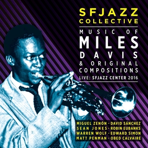 Music Of Miles Davis & Original Compositions Live: Sfjazz Center 2016 CD2