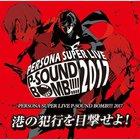 Shoji Meguro - Persona Super Live P-Sound Bomb 2017