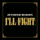 Jennifer Hudson - I'll Fight (CDS)