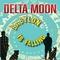 Delta Moon - Babylon Is Falling