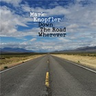 Mark Knopfler - Down The Road Wherever (Deluxe Dition)