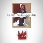 Train - Call Me Sir (CDS)