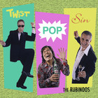 The Rubinoos - Twist Pop Sin