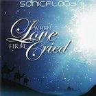 When Love First Cried