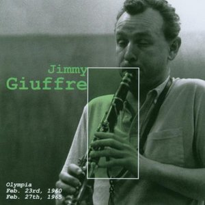 Jimmy Giuffre : Olympia - Feb 23rd 1960 / Feb 27th 1965