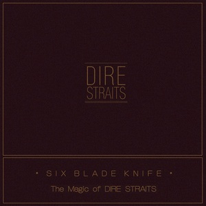 Six Blade Knife (The Magic Of Dire Straits)