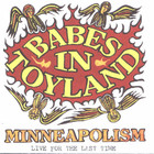 Babes In Toyland - Minneapolism (Live For The Last Time)