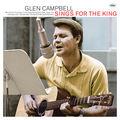 Glen Campbell - Sings For The King