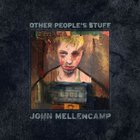 John Cougar Mellencamp - Other People's Stuff